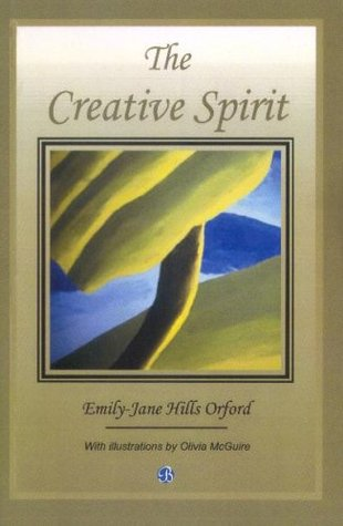 The Creative Spirit by Emily-Jane Hills Orford