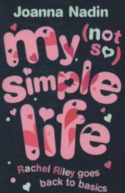 My (Not So) Simple Life by Joanna Nadin