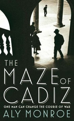 The Maze of Cadiz by Aly Monroe