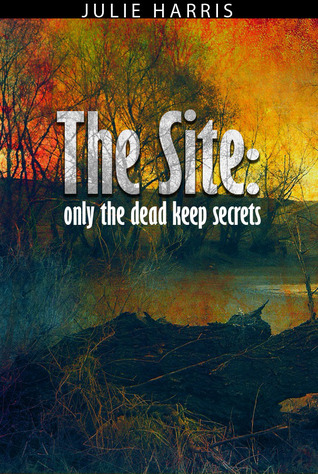 The Site: Only the dead keep secrets