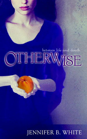 Otherwise by Jennifer B. White