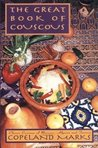 The Great Book of Couscous: Classic Cuisines of Morocco, Algeria and Tunisia