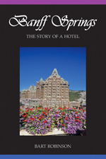 Banff Springs: The Story of a Hotel