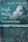 High Wide and Lonesome by Hal Borland