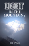 Light in the Mountains -- A Hoosier Quaker Finds Communal Enlightenment in Nepal (Himalayas Philanthropy Trekking, 3)