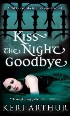 Kiss the Night Goodbye (Nikki &amp; Michael, #4)