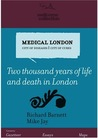 Medical London: City of Diseases, City of Cures: Two thousand years of life and death in London