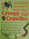 Everything You Want Know About Creepy Crawlies