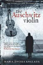 The Auschwitz Violin by Maria Àngels Anglada