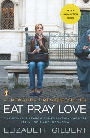 Eat, Pray, Love. One Woman's Search for Everything Across Ita... by Elizabeth Gilbert