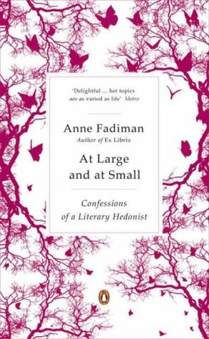 At Large and at Small by Anne Fadiman