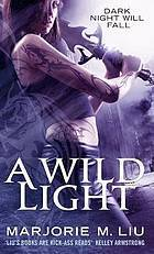 A Wild Light (Hunter Kiss, #3)