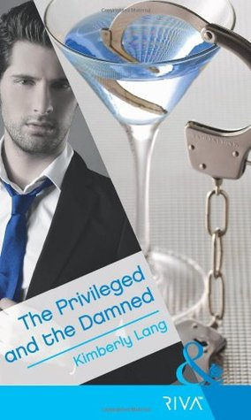 The Privileged and the Damned by Kimberly Lang