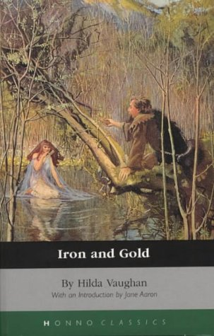 Iron and Gold by Hilda Vaughan