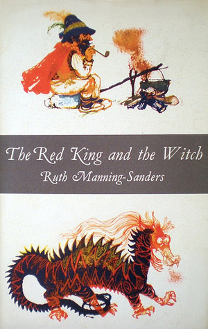 The Red King and the Witch by Ruth Manning-Sanders