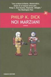 Noi marziani by Philip K. Dick