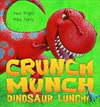 Crunch Munch Dinosaur Lunch by Paul Bright
