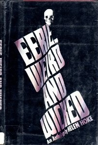 Eerie, Weird, And Wicked: An Anthology Helen Hoke