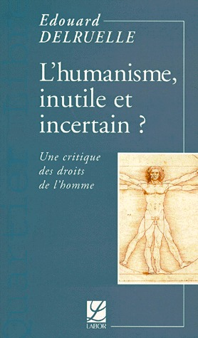 Humanisme, inutile et incertain?