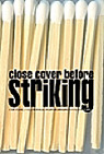 Close Cover Before Striking