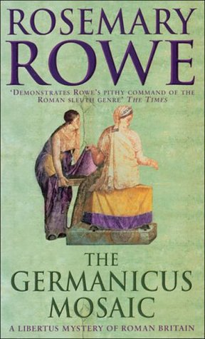 The Germanicus Mosaic by Rosemary Rowe