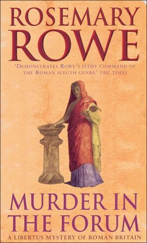 Murder in the Forum by Rosemary Rowe