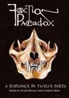 Faction Paradox: A Romance in Twelve Parts (Obverse Faction Paradox, #1)