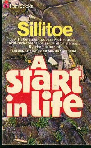 A start in life by Alan Sillitoe