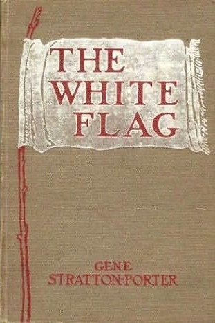 The White Flag by Gene Stratton-Porter