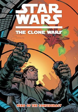 Star Wars: The Clone Wars: Hero of the Confederacy