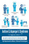 Autism &amp; Asperger's Syndrome in Layman's Terms. Your Guide to... by Raymond Le Blanc