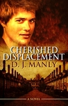 Cherished Displacement