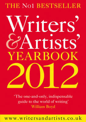 The Writers' & Artists' Yearbook 2012 by A & C Black