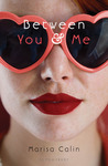 Between You &amp; Me by Marisa Calin