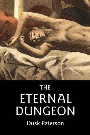 The Eternal Dungeon by Dusk Peterson