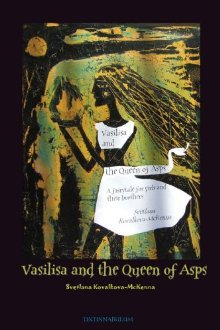 Vasilisa and the Queen of Asps by Svetlana Kovalkova-McKenna
