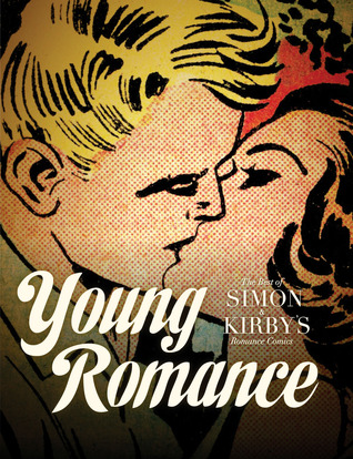 Young Romance: The Best of Simon and Kirby's Romance Comics