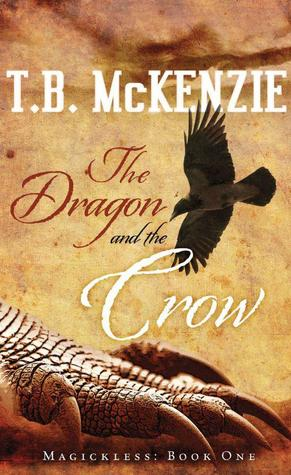 The Dragon and the Crow by T.B. McKenzie