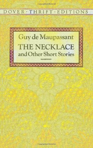 The Necklace and Other Short Stories by Guy de Maupassant