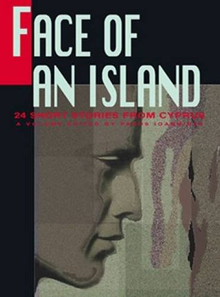 Face of an island: twenty-four short stories from Cyprus