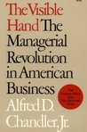 The Visible Hand: The Managerial Revolution in American Business