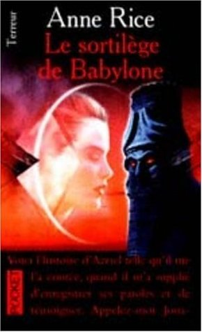 Le sortilège de Babylone by Anne Rice