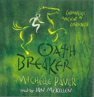 Oath Breaker by Michelle Paver
