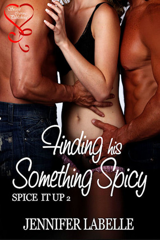 Finding His Something Spicy by Jennifer Labelle