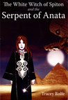 The White Witch of Spiton and the Serpent of Anata (The White Witch of Spiton #1)