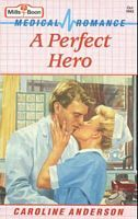 A Perfect Hero by Caroline Anderson
