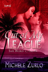 Out of My League (Safe Word: Oasis, #3)