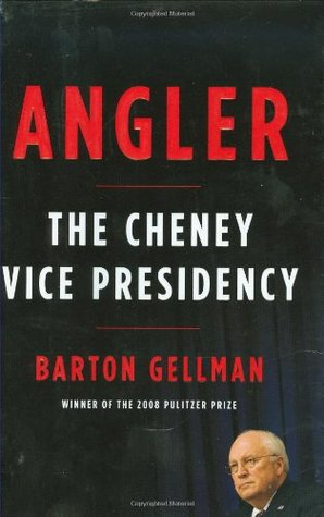 Free download Angler: The Cheney Vice Presidency by Barton Gellman CHM