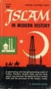 Islam in Modern History by Wilfred Cantwell Smith