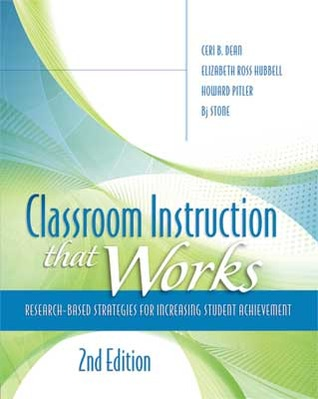 Classroom Instruction That Works by Ceri B. Dean